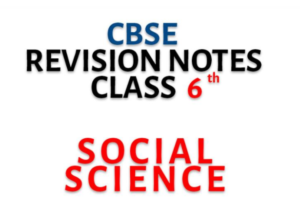 NCERT Class 6th Social and Political Life (VI) (Civics) : Detailed Notes Chapterwise for CBSE