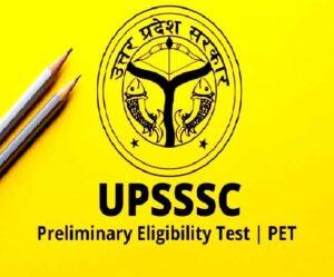 UPSSSC PET Notification 2022 Preliminary Eligibility Test Apply Online